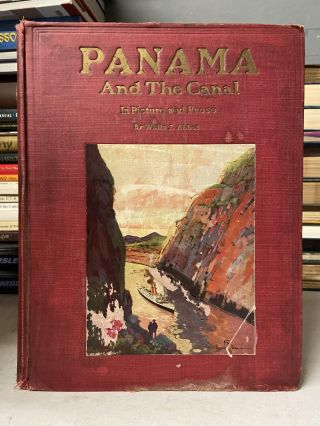 Panama and the Canal in Picture and Prose. Willis J. Abbot