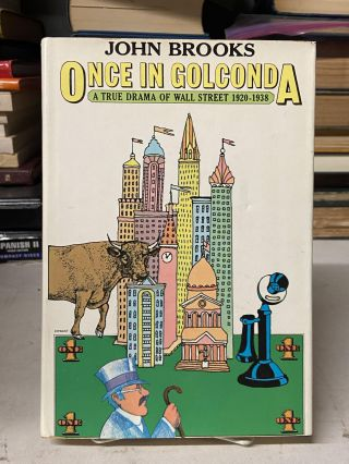 Once in Golconda: A True Drama of Wall Street, 1920-1938. John Brooks