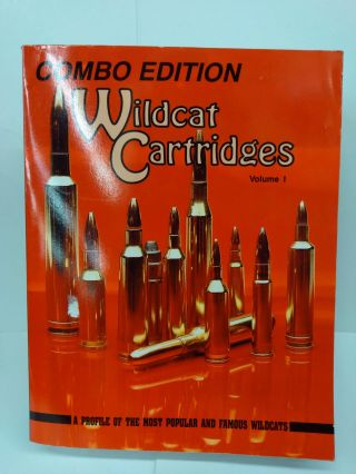 Wildcat Cartridges Volume 1 & 2: A Profile of the Most Popular and Famous Wildcats