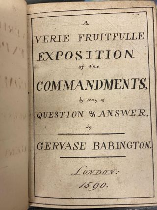 A Verie Fruitfulle Exposition of the Commandments by way of Question & Answer