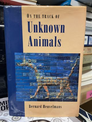 On the Track of Unknown Animals. Bernard Heuvelmans