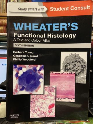 Wheater's Functional Histology: A Text and Colour Atlas (Sixth Edition). Barbara Young, Geraldine...