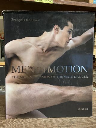 Men in Motion: The Art and Passion of the Male Dancer. Francois Rousseau