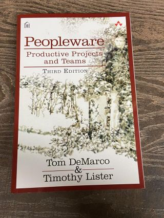 Peopleware: Productive Projects and Teams (Third Edition). Tom DeMarco, Timothy Lister