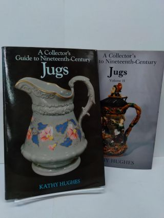 A Collector's Guide to Nineteenth-Century Jugs: Vol. I & II
