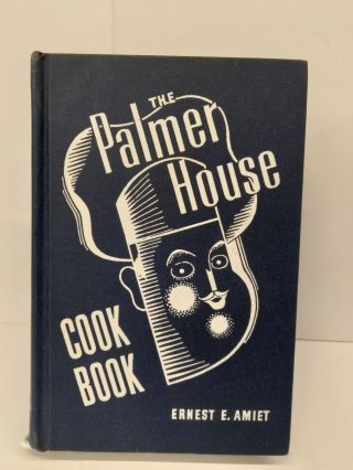 The Palmer House Cookbook. Ernest Amiet