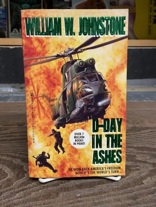 D-Day in the Ashes. William W. Johnstone