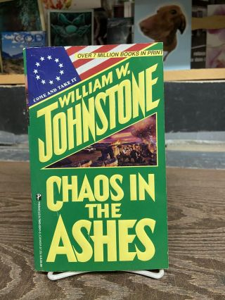 Chaos in the Ashes. William W. Johnstone