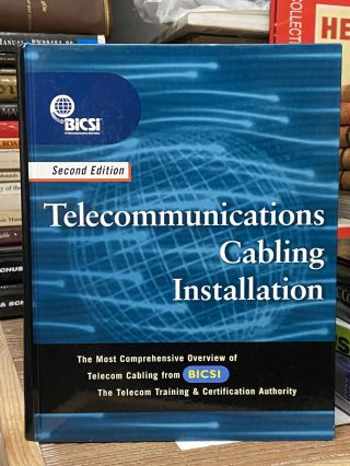 Telecommunications Cabling Installation (Second Edition). BiCSi