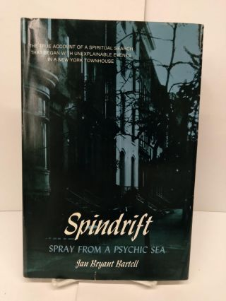 Spindrift: Spray From a Psychic Sea. Jan Bartell