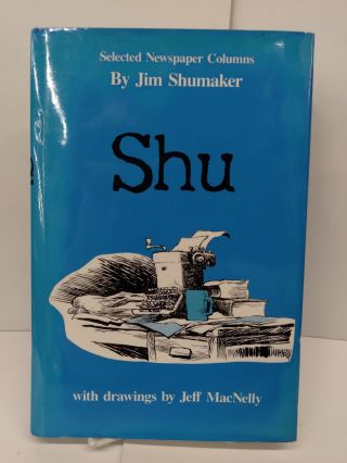 Shu: Selected Newspaper Columns By Jim Shumaker As Published In The Charlotte Observer,...