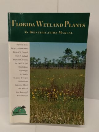 Florida Wetland Plants: An Identification Manual. John Tobe