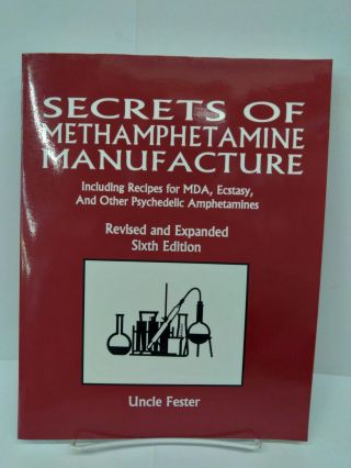 Secrets of Methamphetamine Manufacture: Including Recipes for MDA, Ecstasy and Other Psychedelic...