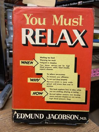 You Must Relax: A Practical Method of Reducing the Strains of Modern Living. Edmund Jacobson