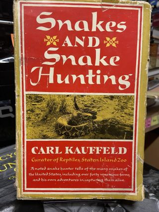 Snakes and Snake Hunting. Carl Jauffeld