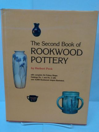 The Second Book of Rookwood Pottery. Herbert Peck