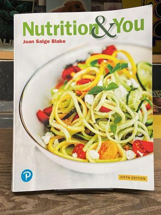 Nutrition & You (Fifth Edition). Joan Salge Blake
