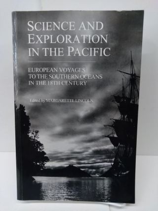 Science and Exploration in the Pacific: European Voyages to the Southern Oceans in the Eighteenth...