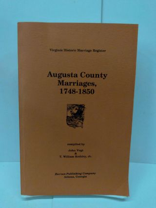 Augusta County Marriages 1748-1850. John Vogt