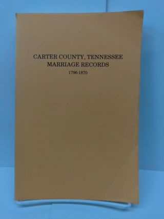 Carter County,Tennessee, Marriage Records 1796-1870. Goldene Burgner