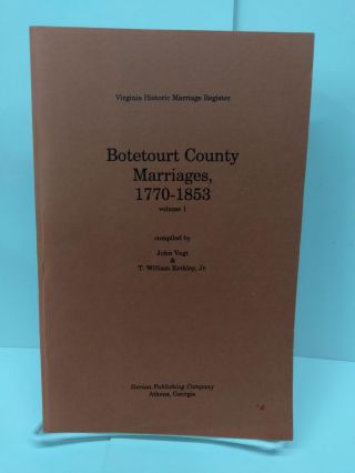 Botetourt County Marriages, 1770-1853. John Vogt
