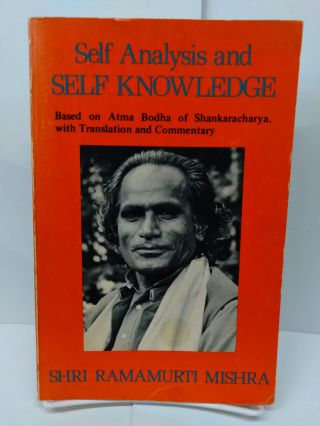 Self Analysis and Self Knowledge: Based on Atma Bodha of Shankaracharya, With Translation and...