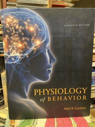 Physiology of Behavior (Eleventh Edition). Neil R. Carlson