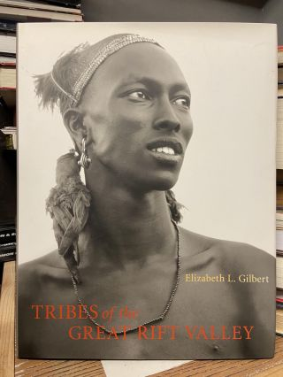 Tribes of the Great Rift Valley. Elizabeth Gilbert
