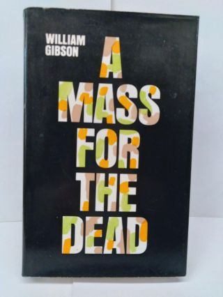 A Mass for the Dead. William Gibson
