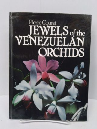 Jewels of the Venezuelan Orchids. Pierre Couret