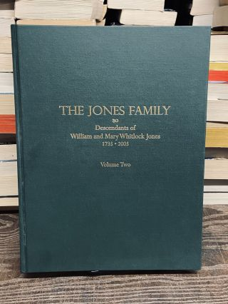 The Jones Family: Descendants of William and Mary Whitlock Jones 1735-2005, Volume Two. Doris G....