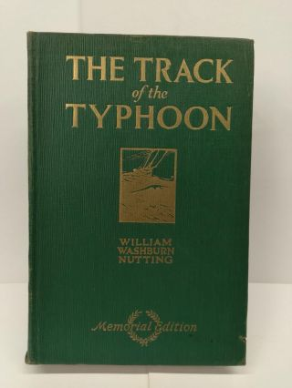 The Track of the Typhoon. William Washburn Nutting