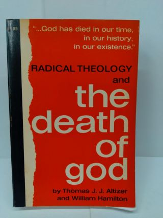 Radical Theology and the Death of God. Thomas Altizer
