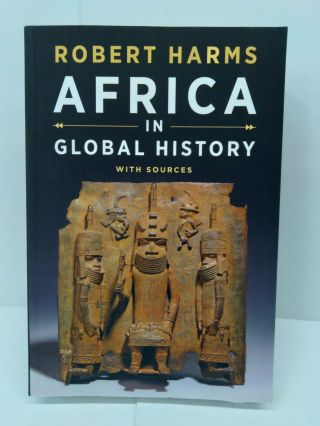 Africa in Global History with Sources. Robert Harms