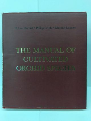 The Manual of Cultivated Orchid Species. Bechtel