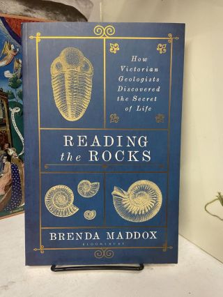 Reading the Rocks: How Victorian Geologists Discovered the Secret of Life. Brenda Maddox