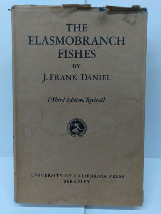 The Elasmobranch Fishes. J. Frank Daniel