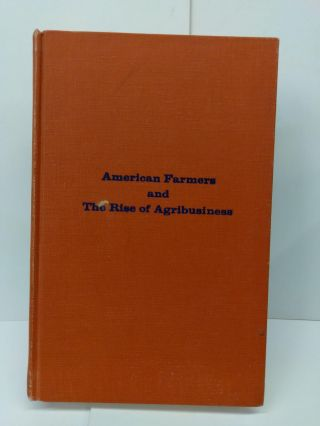 American Farmers and the Rise of Agribusiness. Thomas Watson