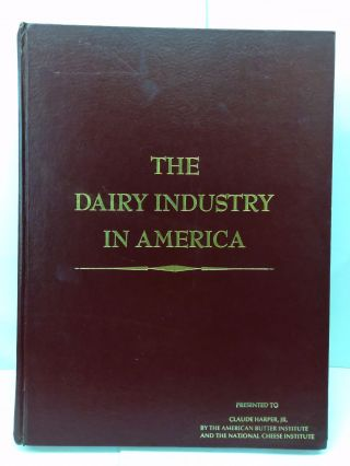 The Dairy Industry in America. Ralph Selitzer