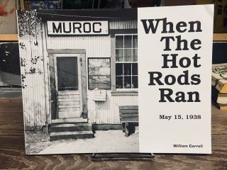 When the Hot Rods Ran: May 15, 1938. William Carroll