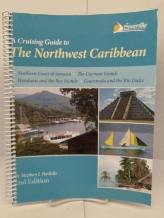 A Cruising Guide to The Northwest Caribbean. Stephen Pavlidis