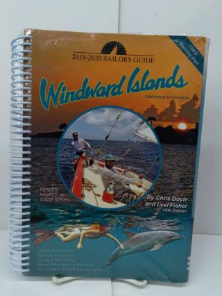 The 2019-2020 Sailors Guide to the Windward Islands. Chris Doyle