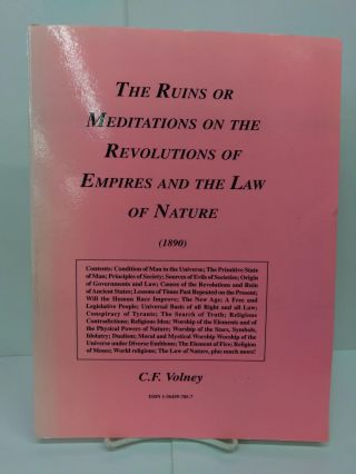 Ruins or Meditations on the Revolutions of Empires and the Law of Nature. C. F. Volney
