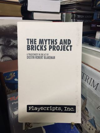 The Myths and Bricks Project. Dustin Robert Blakeman