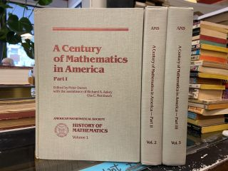 A Century of Mathematics in America (Volumes 1-3). Peter Duren, edited