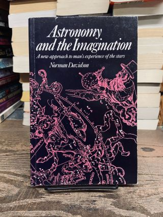 Astronomy and the Imagination- A New Approach to Man's Experience of the Stars. Norman Davidson