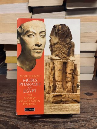Moses: The Pharaoh of Egypt. Ahmed Osman