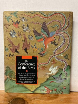 The Conference of the Birds: The Selected Sufi Poetry of Farid Ud-Din Attar. Farid Al-Din Attar,...