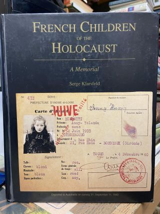 French Children of the Holocaust: A Memorial. Serge Klarsfeld
