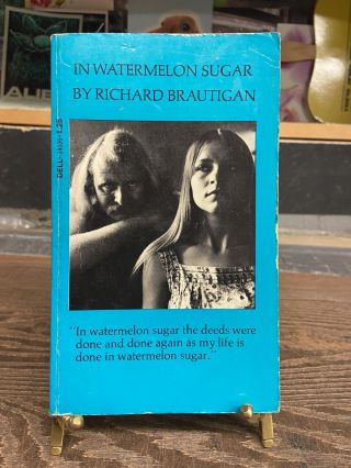In Watermelon Sugar. Richard Brautigan